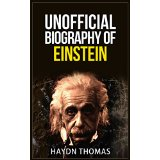 Unofficial Biography of Einstein