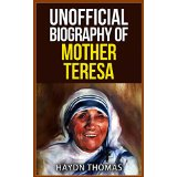 Unofficial Biography of Mother Teresa