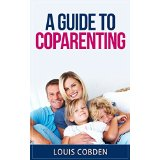 A guide to coparenting - Guides For Divorce Series