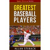 Greatest Baseball Players - Sport History Series