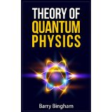Theory of Quantum Physics - Scientific Concepts Series