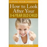 How to look after your 3-6 year old child