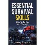 Essential Survival Skills � How To Survive Any Disaster!