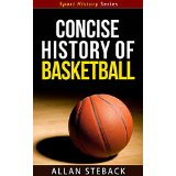 Concise History of Basketball - Sport History Series