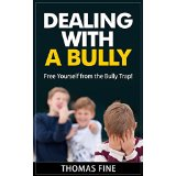 Dealing with a Bully - Free Yourself from the Bully Trap!