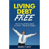 Living Debt Free � How to Pay off Every Debt You Have� Simply and Easily!