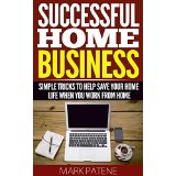 Successful Home Business - Simple Tricks to Help Save Your Home Life When You Work from Home