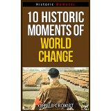 10 Historic Moments Of World Change