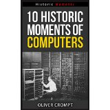 10 Historic Moments Of Computers