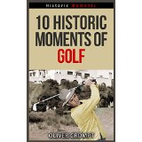 10 Historic Moments Of Golf