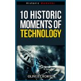 10 Historic Moments Of Technology