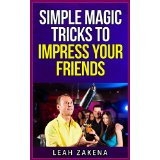Simple magic tricks to impress your friends