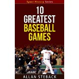 10 Greatest Baseball Games - Sport History Series
