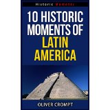 10 Historic Moments Of Latin America