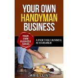 Your Own Handyman Business - a Profitable Business in Your Area