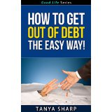How To Get Out Of Debt The Easy Way!