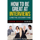 How To Be Great At Interviews - Land The Job Everytime!