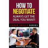 How To Negotiate - Always Get The Deal You Want!