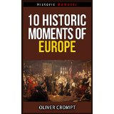 10 Historic Moments Of Europe