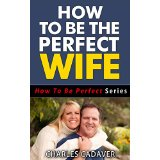How To Be The Perfect Wife