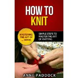 How To Knit - Simple Steps To Master The Art Of Knitting