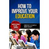 How To Improve Your Education - Quickly, Cheaply and Easily!