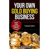 Your Own Gold Buying Business - The Easy Way!