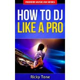How To DJ Like A Pro