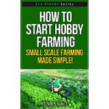 How To Start Hobby Farming - Small Scale Farming Made Simple!