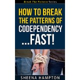 How To Break The Patterns of Codependency... Fast!