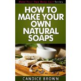 How to Make Your Own Natural Soaps