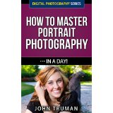How To Master Digital Portrait Photography� In A Day!