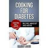 Cooking For Diabetes - Recipes, Mindset and More!