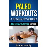 Paleo Workouts - A Beginner�s Guide!