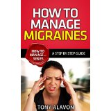 How To Manage Migraines - A Step by Step Guide