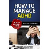 How To Manage ADHD - A Step by Step Guide