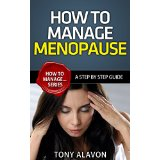 How To Manage Menopause - A Step by Step Guide
