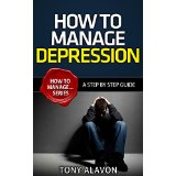 How To Manage Depression - A Step by Step Guide