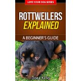 Rottweilers Explained - A Beginner�s Guide