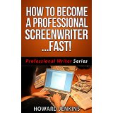 How To Become A Professional Screenwriter� Fast!