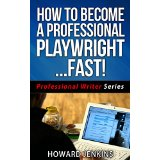 How To Become A Professional Playwright� Fast!