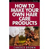 How to Make Your Own Hair Care Products