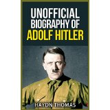 Unofficial Biography of Adolf Hitler