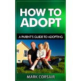 How To Adopt - A Parent�s Guide to Adopting