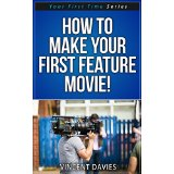 How To Make Your First Feature Movie!