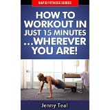 How To Workout in Just 15 Minutes� Wherever You Are!