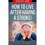 How To Live After Having A Stroke!