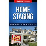 Home Staging - How To Sell Your House Fast!