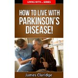 How To Live With Parkinson�s Disease!