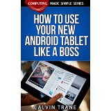 How to Use Your New Android Tablet like a Boss